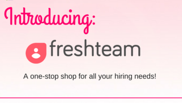 FreshTeam is Here! A One-Stop-Shop For All Your Hiring Needs
